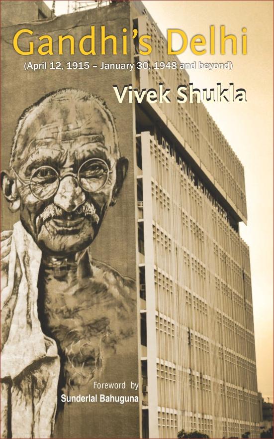 Gandhi's Delhi (April 12, 1915 – January 30, 1948 and beyond)